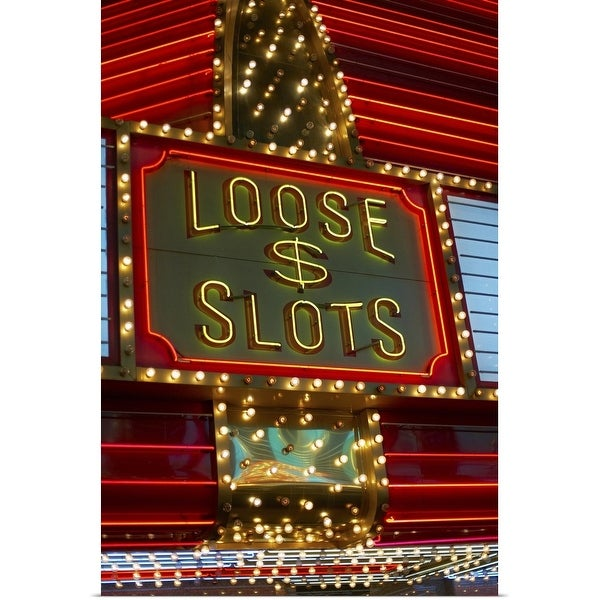 """Loose slots sign on casino, Las Vegas, Nevada"" Poster Print"