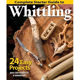 Fox Chapel-Complete Starter Guide To Whittling