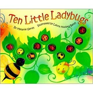 Ten Little Ladybugs Feb 01, 2001 Melanie Gerth and Laura Huliska-Beith