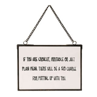 If You Are Grouchy There Will Be A Charge Hanging Glass Plaque Sun Catcher