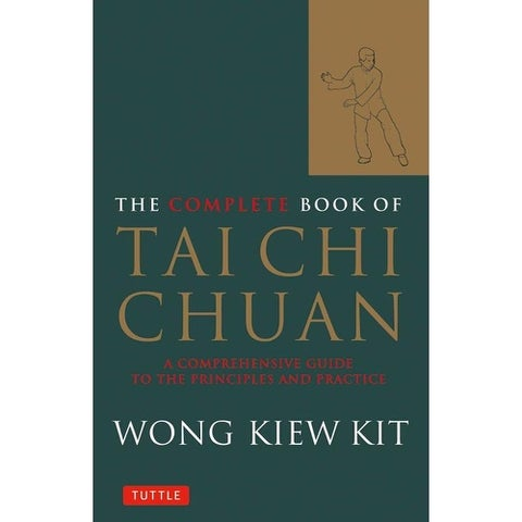Complete Book of Tai Chi Chuan - Wong Kiew Kit