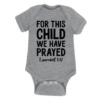 For This Child We Have Prayed - Infant One Piece