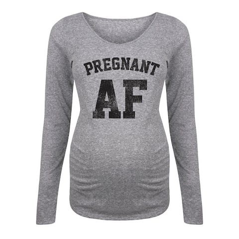 Pregnant Af - Maternity Long Sleeve Tee