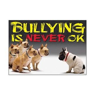 Bullying Is Never Ok Argus Large