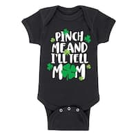 Pinch Me Tell Mom - Infant One Piece