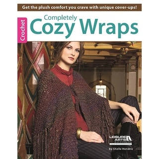 Leisure Arts-Completely Cozy Wraps To Crochet