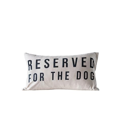 """""""Reserved for the Dog"""" Cotton Pillow"""