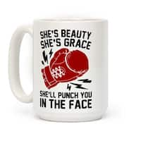 She's Beauty She's Grace She'll Punch You In The Face White 15 Ounce Ceramic Coffee Mug by LookHUMAN