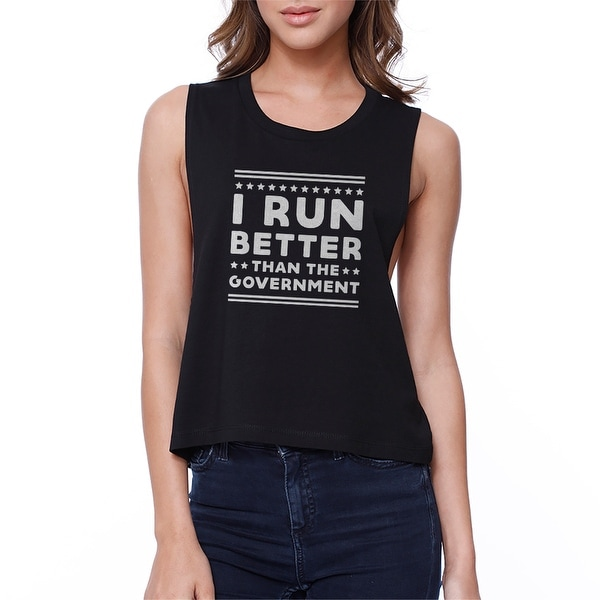 I Run Better Than The Government Black Work Out Crop Top Fitness