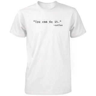 You Can Do It Funny Graphic Tee- White Cotton Unisex T-Shirt