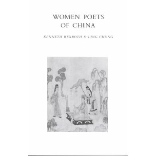 Women Poets of China - Kenneth Rexroth, Ling Chung