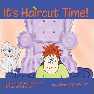 It's Haircut Time! - Michele Griffin