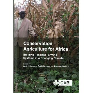 Conservation Agriculture for Africa - Amir H. Kassam, Theodor Friedrich, et al.