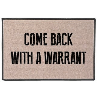 "Come Back With A Warrant Doormat - Standard Size Welcome Door Mat - 27"" x 18"" - 27 in. x 18 in."