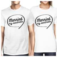 Married My Soulmate White Matching Couple Shirts Newlyweds Gifts