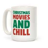 Christmas Movies and Chill White 15 Ounce Ceramic Coffee Mug by LookHUMAN