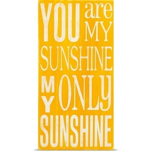 Holly Stadler Poster Print entitled You Are My Sunshine