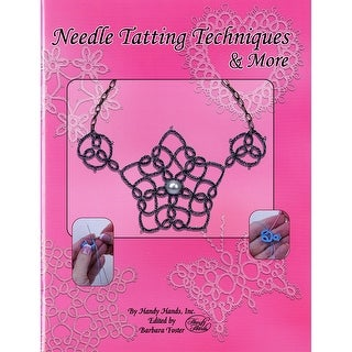 Handy Hands-Needle Tatting Techniques & More