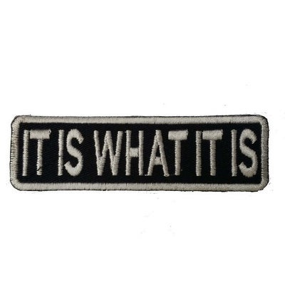 IT IS WHAT IT IS Embroidered Iron On Motorcycle Biker Vest Jacket Patch P117