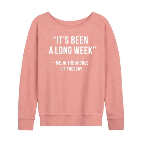 It's Been A Long Week - Women's French Terry Pullover