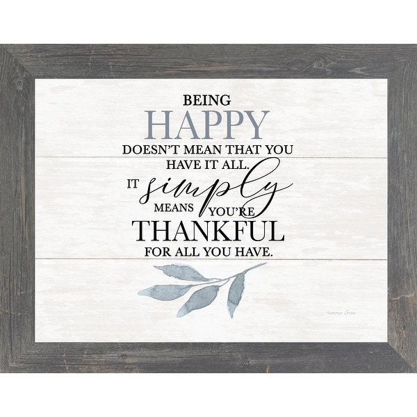 Being Happy Doesn't Mean That You Have It All Thankful For What You Have Framed Art. Opens flyout.