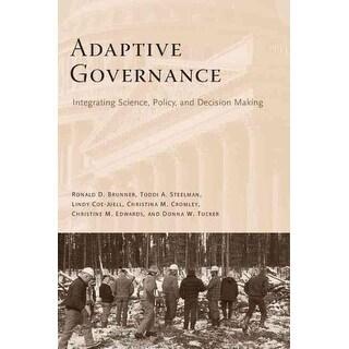 Adaptive Governance - Christina M. Cromley, Toddi A. Steelman, et al.