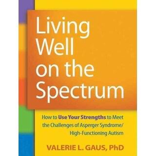 Living Well on the Spectrum - Valerie L. Gaus