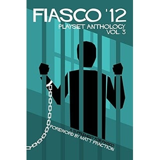 Fiasco '12 Playset Anthology Volume 3