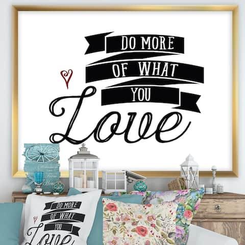 Designart 'Do More You Love' Cottage Framed Art Print