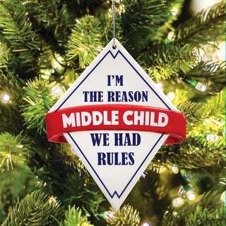 Middle Child Ceramic Christmas Ornament -I'm the Reason We Had Rules