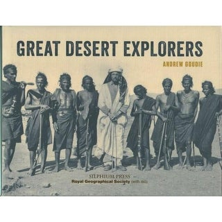 Great Desert Explorers - Andrew Goudie