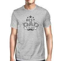 Best Dad In The World Mens Grey T-Shirt Unique Design Tee For Dad