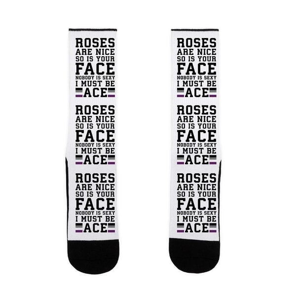 Roses Are Nice So Is Your Face Nobody Is Sexy I Must Be Ace US Size 7-13 Socks by LookHUMAN