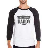 I'm A Proud Daddy Mens Cotton Baseball Tee Funny Fathers Day Gifts