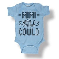 Mimi Said I Could Funny Grandma Banner Ribbon Cute Style Baby Infant Bodysuit - LIGHT BLUE