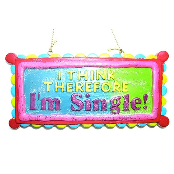 "Funny ""I Think Therefore I'm Single!"" Christmas Ornament #W9029"