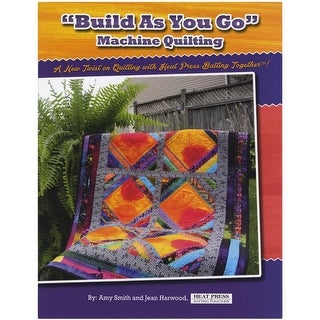 Build As You Go Machine Quilting - Heat Press Batting Together Book