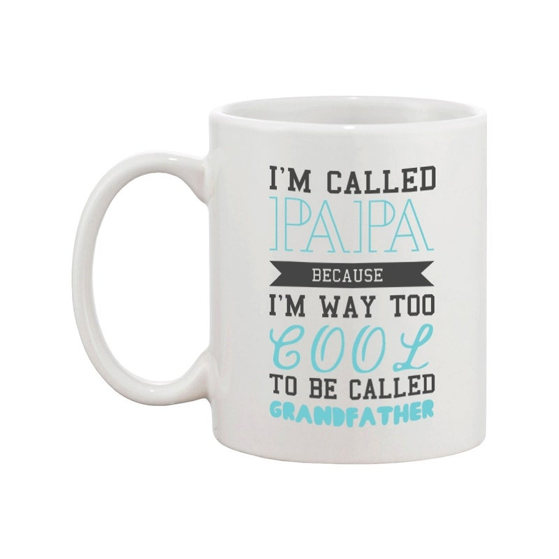 Cool To Be Called Grandfather Funny Mug Papa Cup Christmas Gift For Gr Overstock 14517505