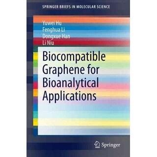 Biocompatible Graphene for Bioanalytical Applications - Li Niu, Yuwei Hu, et al.