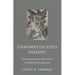 Undomesticated Dissent - Curtis W. Freeman