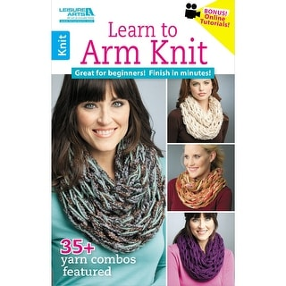 Leisure Arts-Learn To Arm Knit