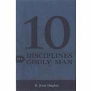 Crossway Books 55787 Tract 10 Disciplines Of A Godly Man