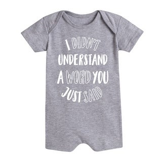 I Didn't Understand A Word - Infant Romper