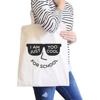 Too Cool For School Natural Foldable Canvas Bag Funny Birthday Gift - White