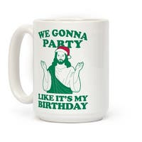 We Gonna Party Like it's My Birthday (jesus) White 15 Ounce Ceramic Coffee Mug by LookHUMAN