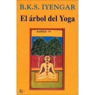 Arbol del Yoga/ The Tree of Yoga - B. K. S. Iyengar