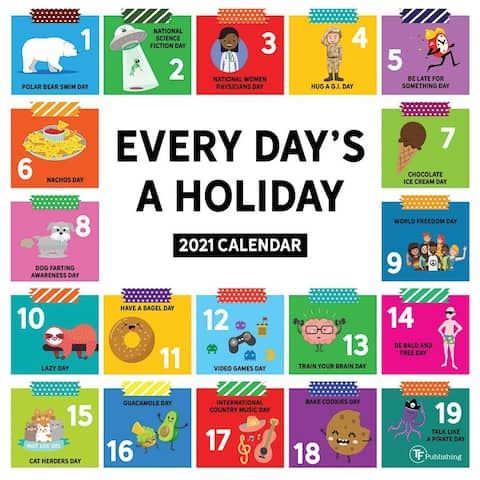 2021 Every Day's A Holiday Wall Calendar - 12x12