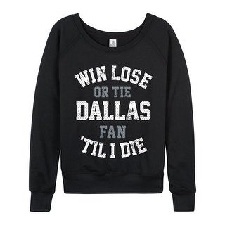 Win Lose Or Tie Dallas - Ladies French Terry Pullover