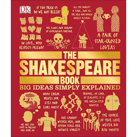 The Shakespeare Book: Big Ideas Simply Explained - DK Books Hardcover