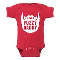 Have A Fuzzy Daddy - Infant One Piece